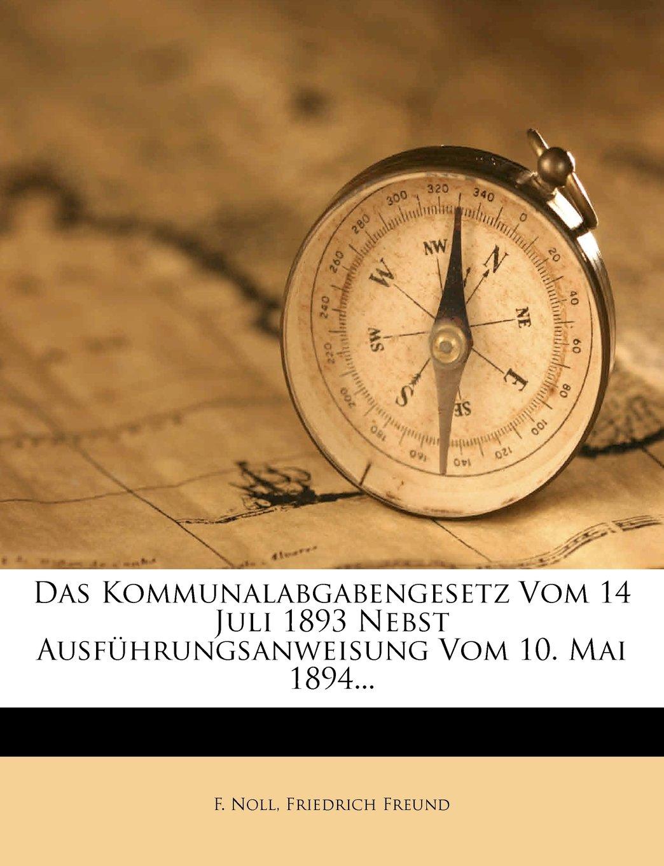 Download Das Kommunalabgabengesetz vom 14 Juli 1893 nebst Ausführungsanweisung vom 10. Mai 1894. (German Edition) PDF