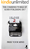 READ ME 2: THE COMBINED WORKS OF KGHH PUBLISHING 2017