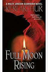 Full Moon Rising (Riley Jensen, Guardian, Book 1): A Riley Jenson Guardian Novel Kindle Edition