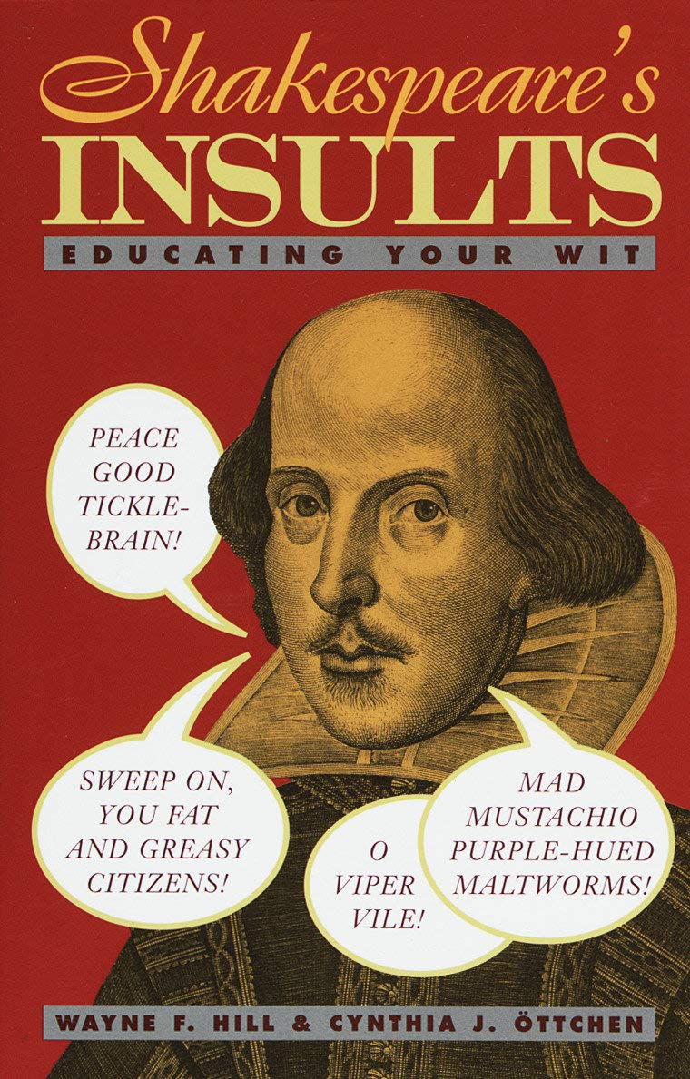 Shakespeare's Insults: Educating Your Wit by Three Rivers Press