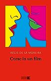Come in un film (Italian Edition)