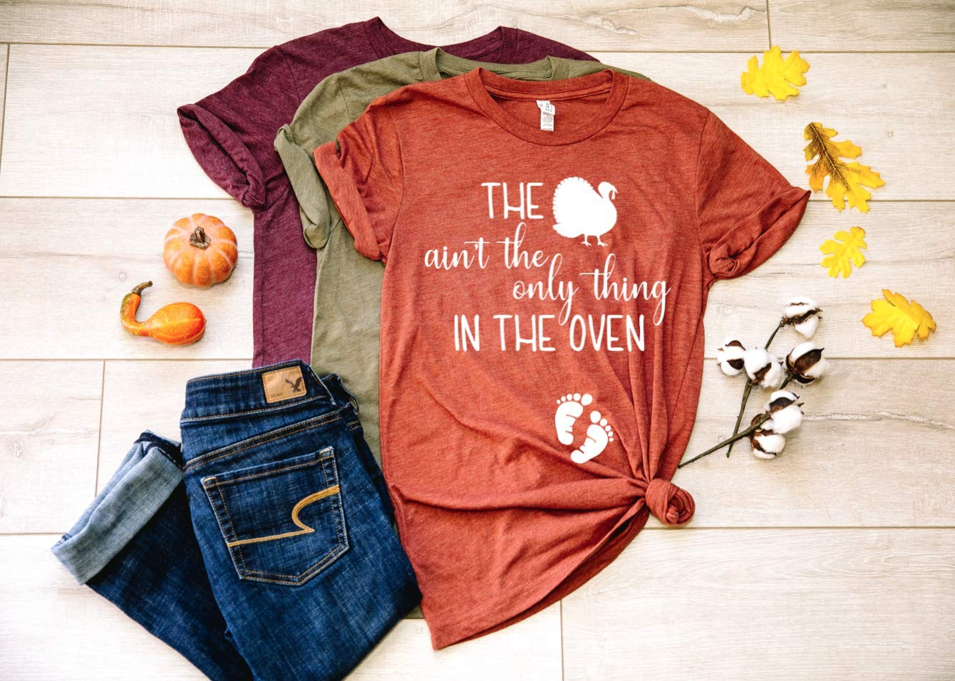 The Turkey Ain't The Only Thing In The Oven Fall Pregnancy Shirt