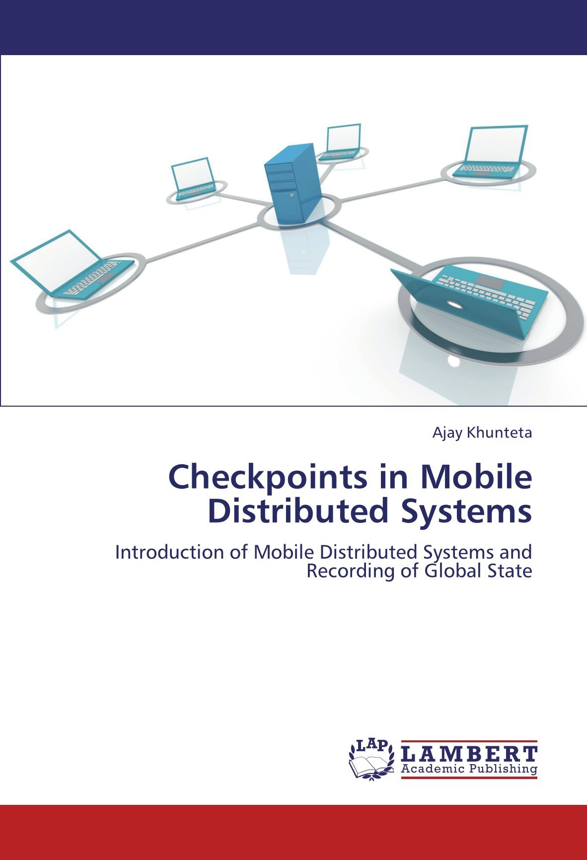 Checkpoints in Mobile Distributed Systems: Introduction of Mobile Distributed Systems and Recording of Global State pdf