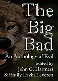 The Big Bad: An Anthology of Evil