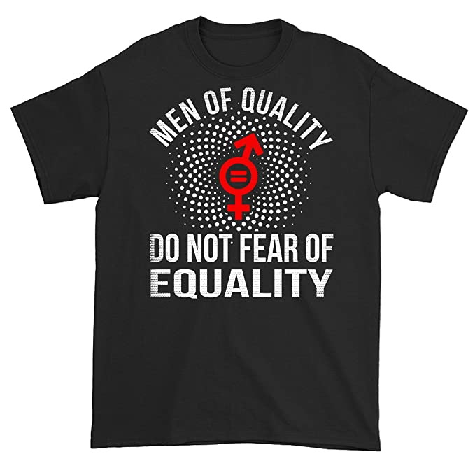 4349101c Amazon.com: Men of Quality Do Not Fear Equality Feminist Funny Women Right T -Shirt: Clothing