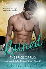 RUINED - The Price of Play: Everhide Rockstar Romance Series Book 2 Kindle Edition