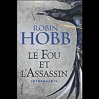 Le Fou et l'Assassin - L'Intégrale 2 (Tomes 3 et 4): Intégrale II (Fantasy et imaginaire) (French Edition) book cover