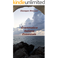Grammatica Essenziale Italiana (Italian Edition)