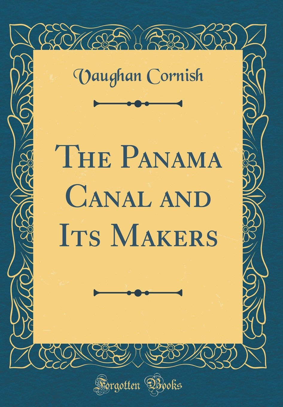 The Panama Canal and Its Makers (Classic Reprint) PDF