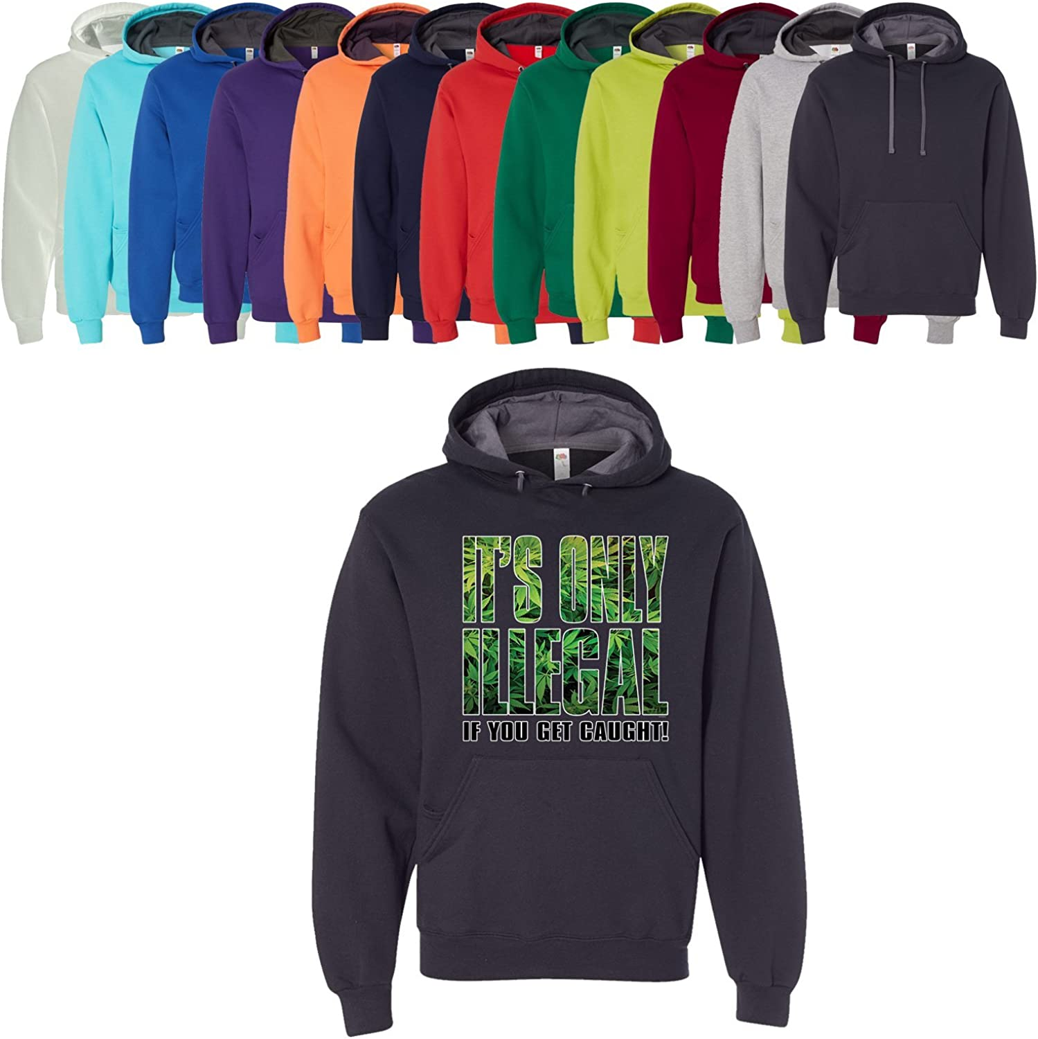 Its Only Illegal If You Get Caught Hoodie Weed Marijuana Smoking Pot Unisex Pullover Hoodie