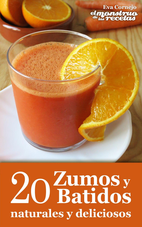 20 zumos y batidos naturales y deliciosos (Cocinando nº 3) eBook ...