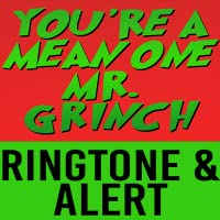 You are a Mean One Mr Grinch Ringtone and Alert