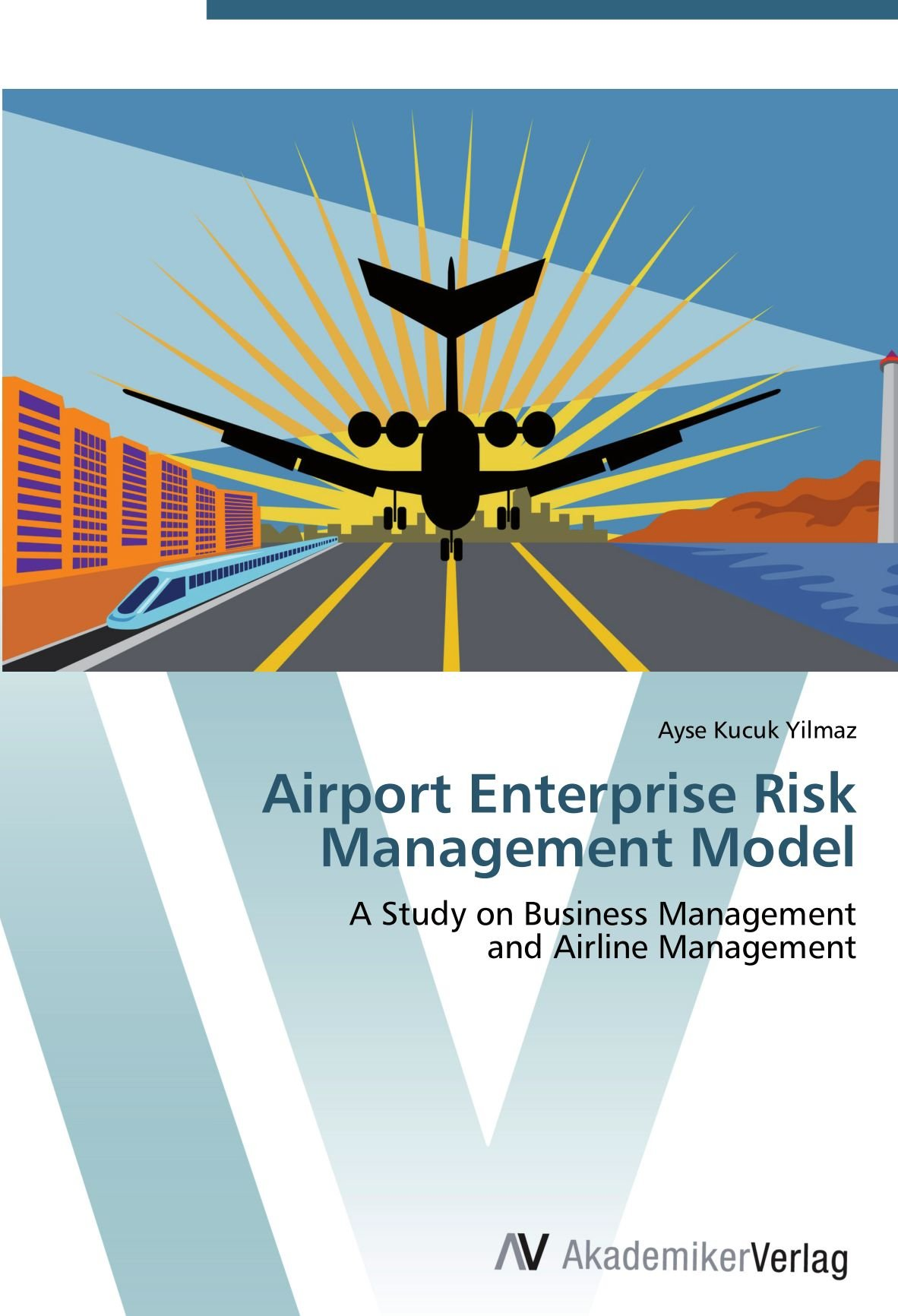 Airport Enterprise Risk Management Model: A Study on Business Management  and Airline Management pdf