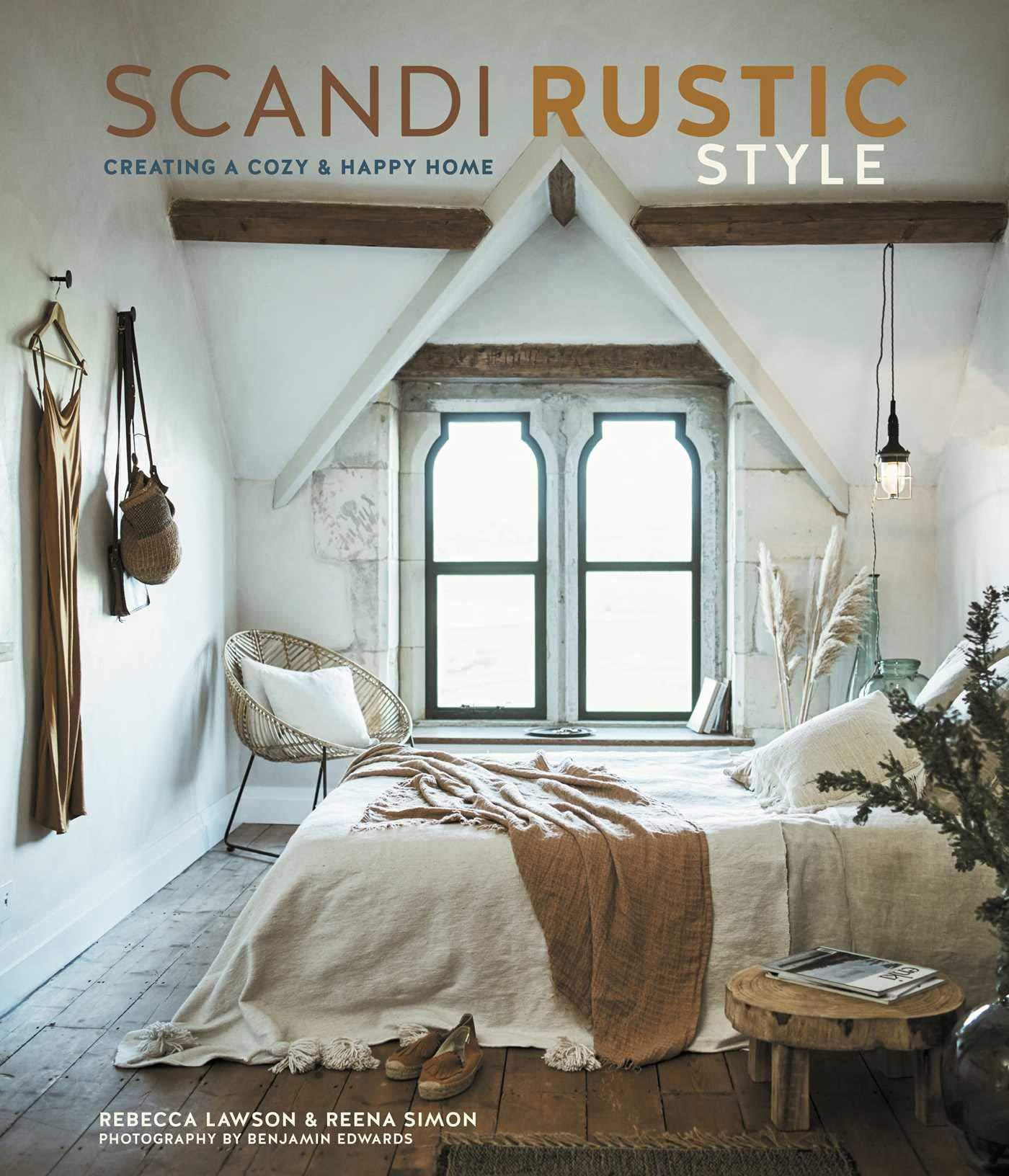 Scandi Rustic Style - Creating a Cozy and Happy Home by Rebecca Lawson & Reena Simon - book cover. #scandirustic #scandinavianstyle #rusticdecor #modernrustic #interiordesign #designbooks #decorbooks