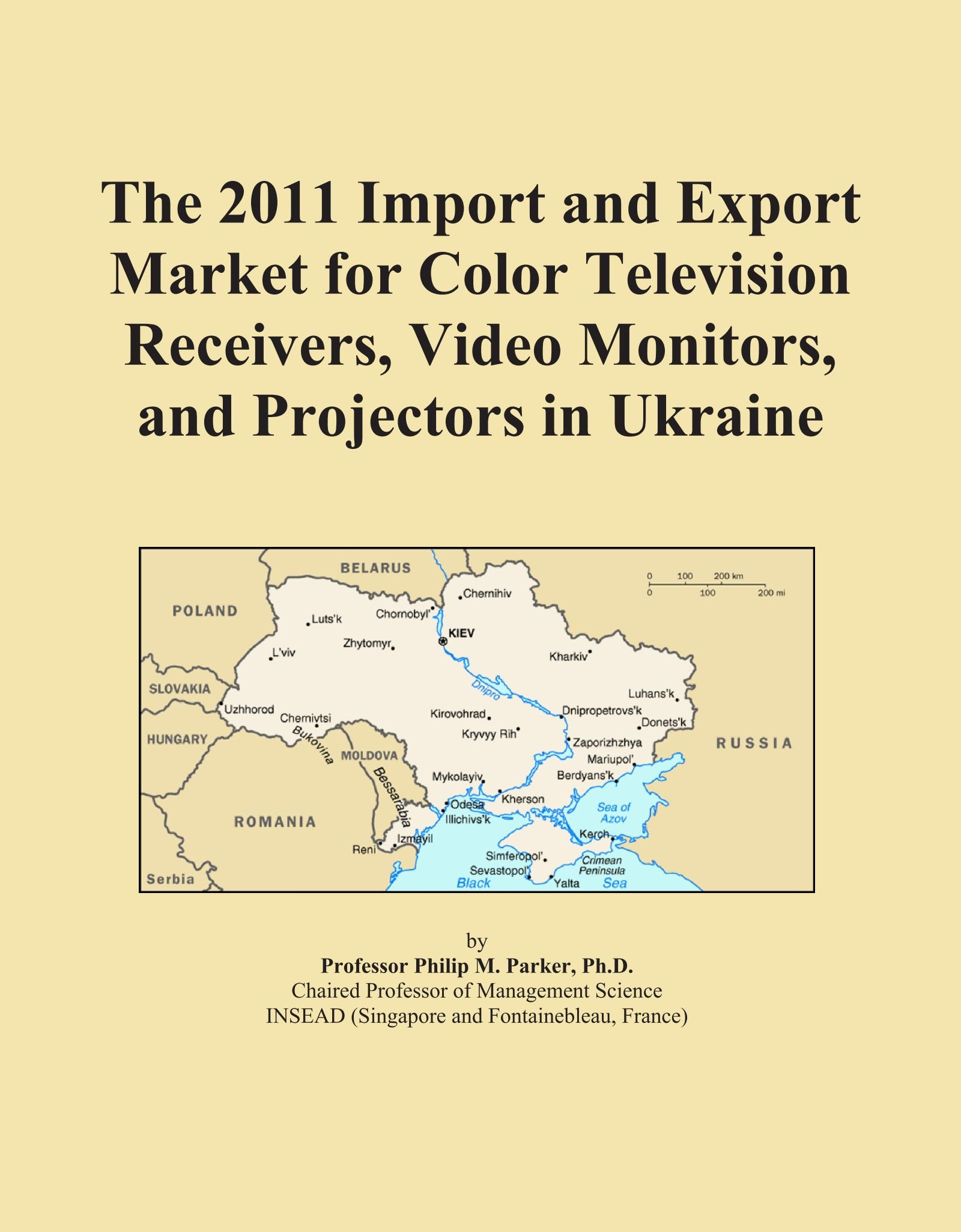 The 2011 Import and Export Market for Color Television Receivers, Video Monitors, and Projectors in Ukraine pdf