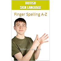 British Sign Language: Finger Spelling A-Z (English Edition)