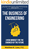 The Business of Engineering: A New Mindset for the Engineer of the Future