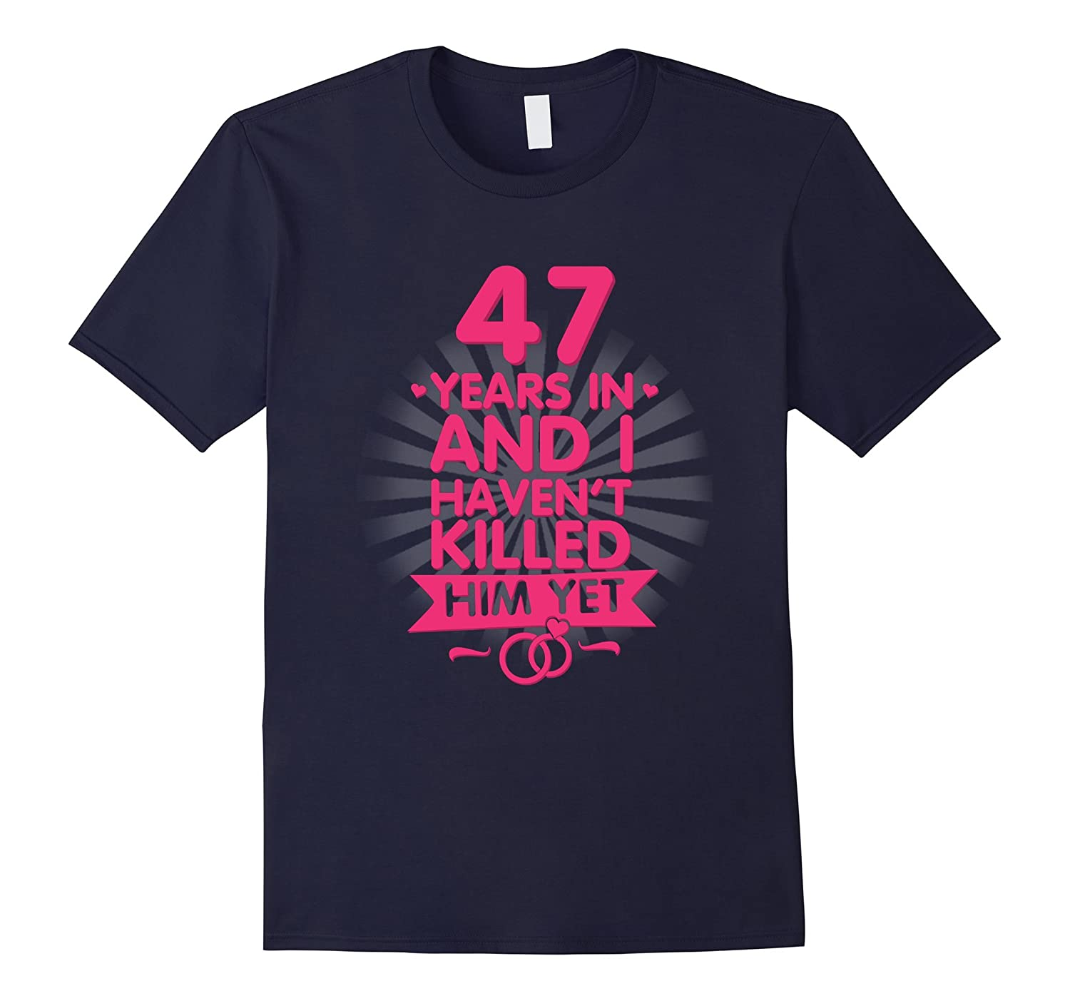 47 Years of Marriage T shirt 47th Anniversary Gift for Wife-PL