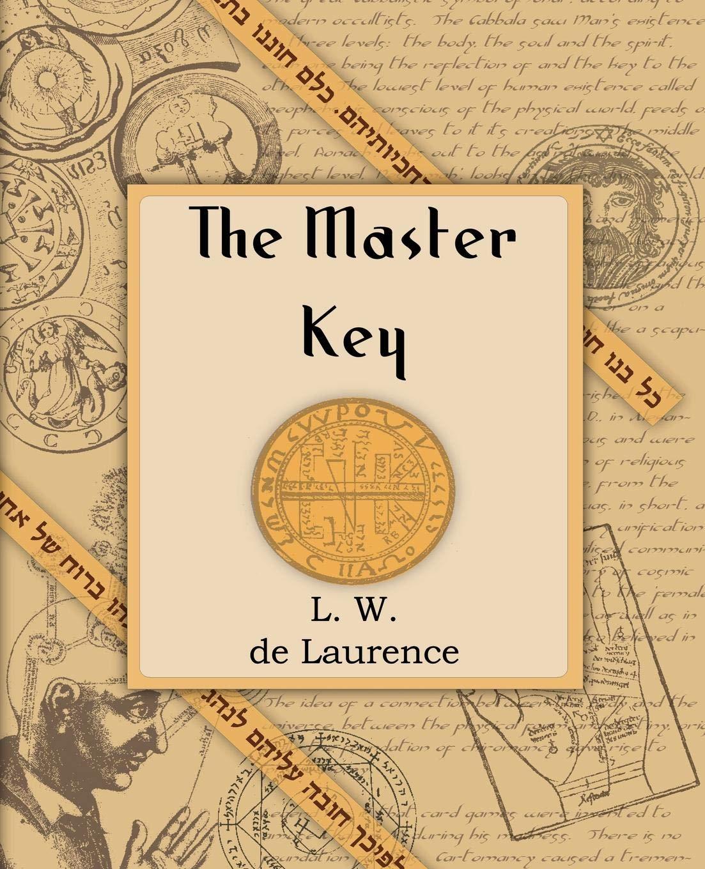 The Master Key (1914): Amazon co uk: L W de Laurence: 9781594620010