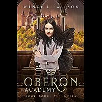 Oberon Academy Book Four: The Queen (English Edition)