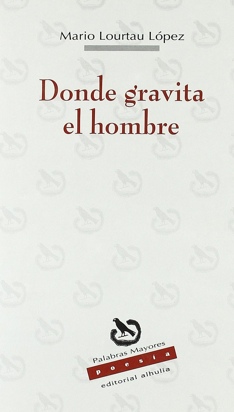Read Online Donde gravita el hombre/ Where man gravitates (Palabras Mayores) (Spanish Edition) pdf epub