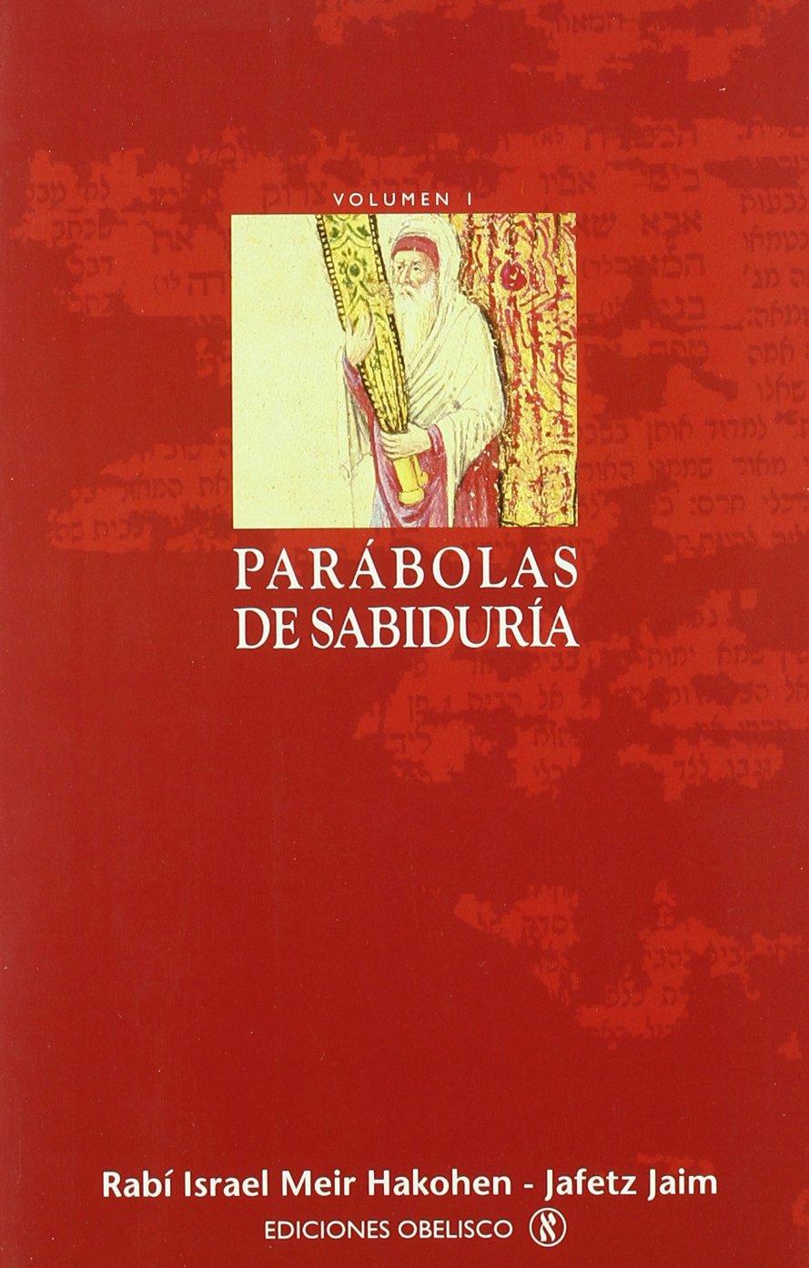 Parábolas de sabiduría. I (CABALA Y JUDAISMO)