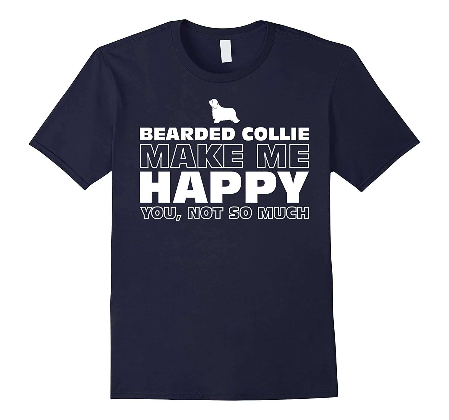Bearded Collie Dog Make Me Happy T-Shirt-CD