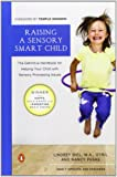 Raising a Sensory Smart Child: The Definitive Handbook for Helping Your Child with Sensory Processing Issues, Revised Edition
