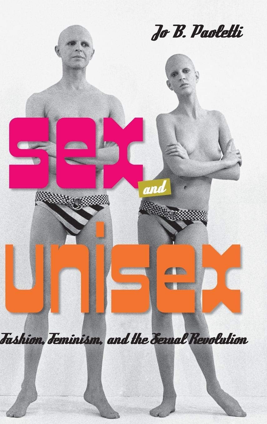 Amazon.com: Sex and Unisex: Fashion, Feminism, and the Sexual ...