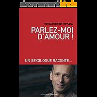 Parlez-moi d'amour !: Un sexologue raconte… (HORS COLL)