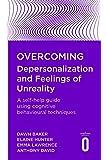 Overcoming Depersonalization and Feelings of Unreality (Overcoming S)