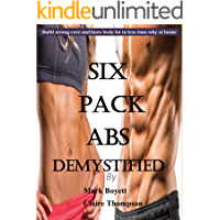 six pack abs demystified: build strong core and burn body fat in less time why at home,