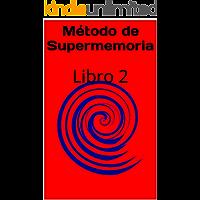 Método de Supermemoria: Libro 2 (Metodo de Supermemoria)