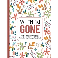 When I'm Gone: Death Planner Organizer, Practical notes for those you leave behind - Hardcover, Matte Finish 8.5 x 11 in…