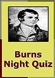 BURNS NIGHT QUIZ  Quiz Questions for Burns Supper or Pub Quiz