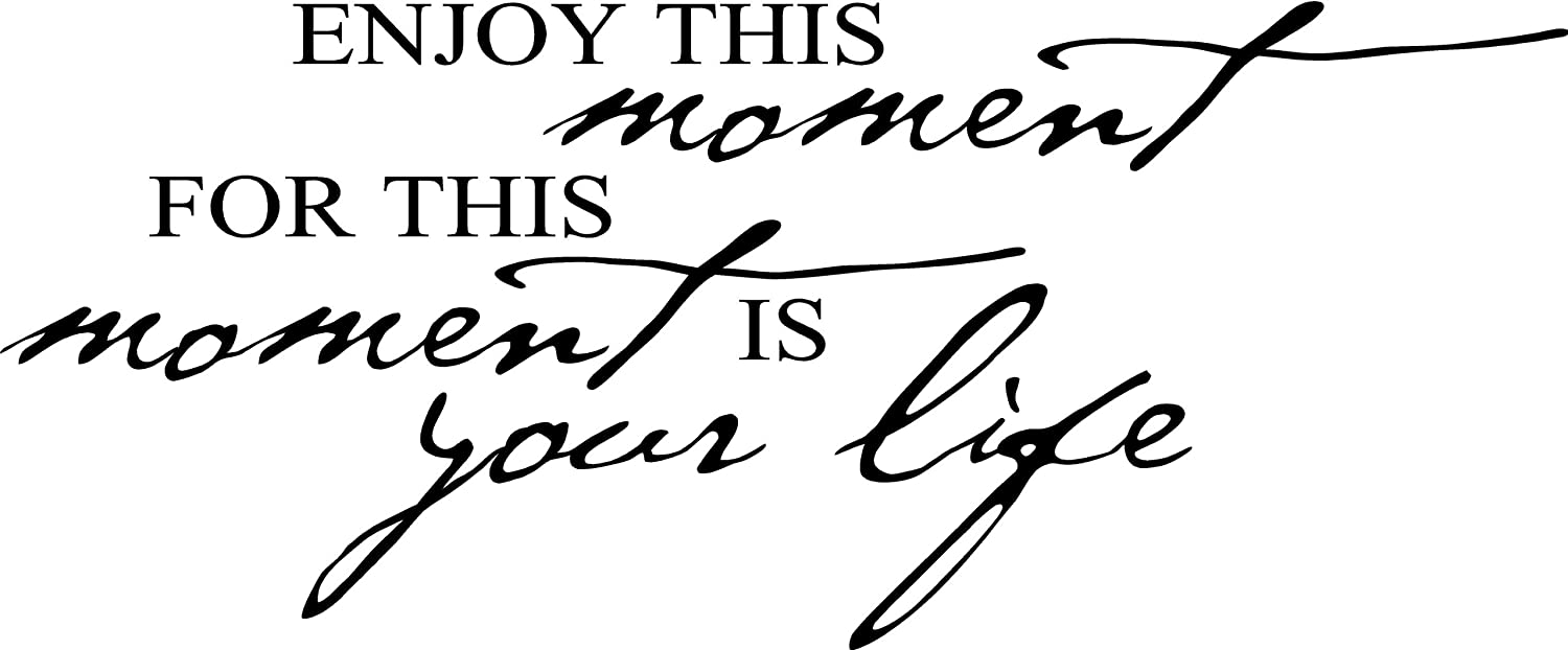 Epic Designs Enjoy This Moment for This Moment is Your Life Wall Art Wall Sayings