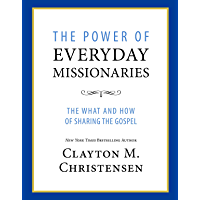 The Power of Everyday Missionaries: The What and How of Sharing the Gospel (English Edition)