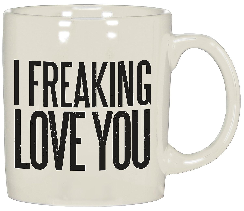 I Freaking Love You Coffee Mug