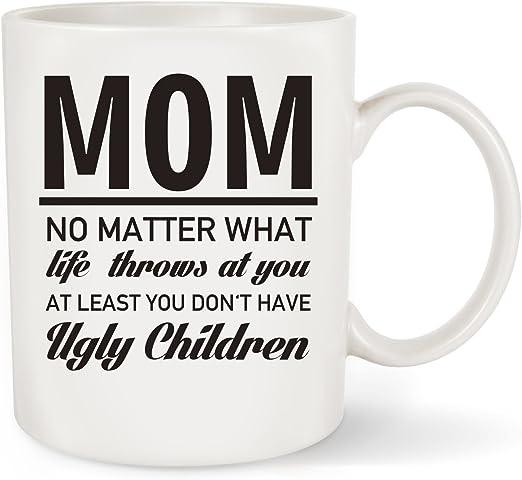 Amazon.com: Regalo para mamá – al menos usted no tiene feo ...