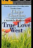 True Love West (A Mail Order Romance Novel) (5) (Sarah & Charlie) (A Mail Order Romance series)