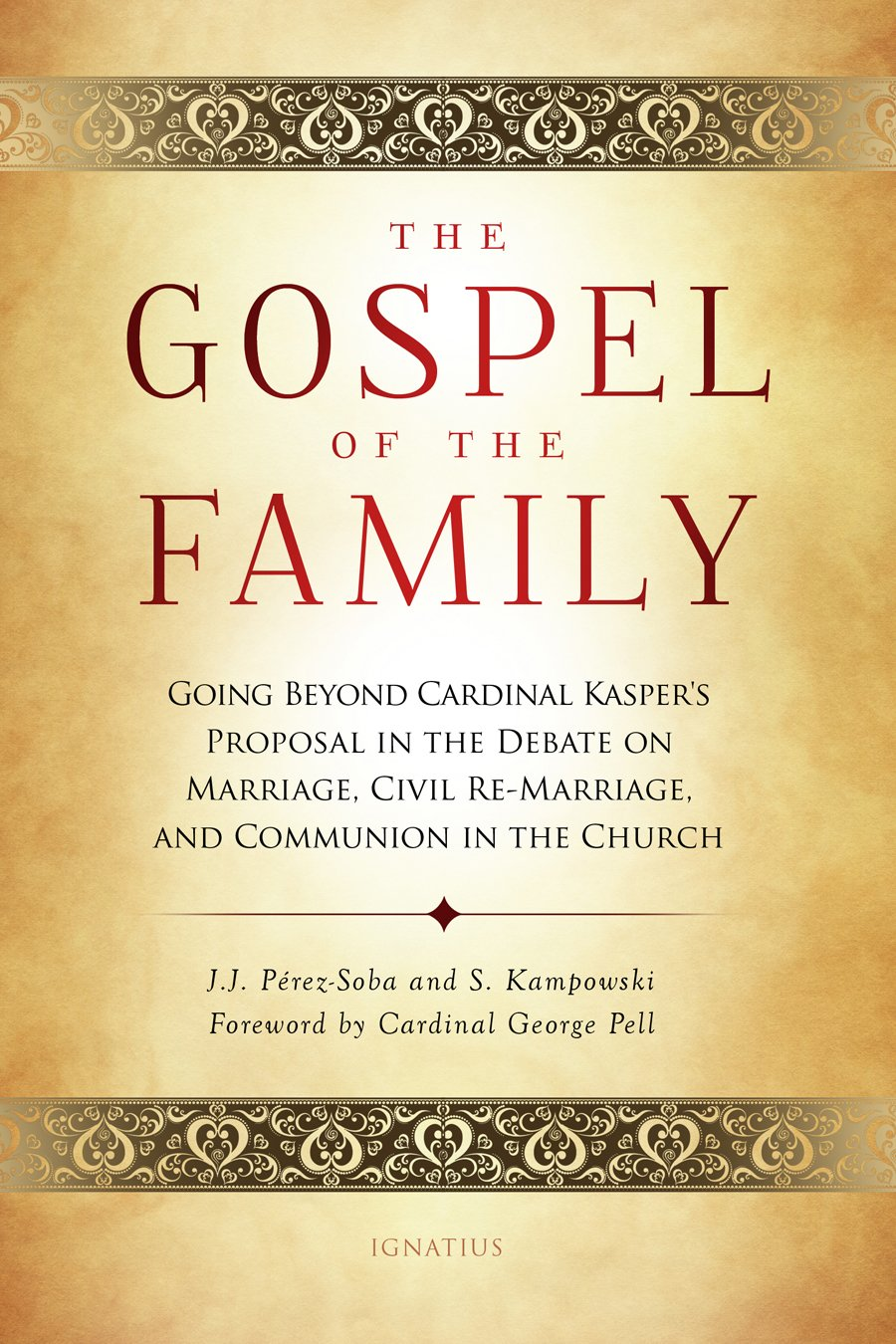 The Gospel of the Family: Going Beyond Cardinal Kasper's Proposal in the Debate on Marriage, Civil Re-Marriage and Communion in the Church pdf epub