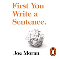 First You Write a Sentence.: The Elements of Reading, Writing...and Life.