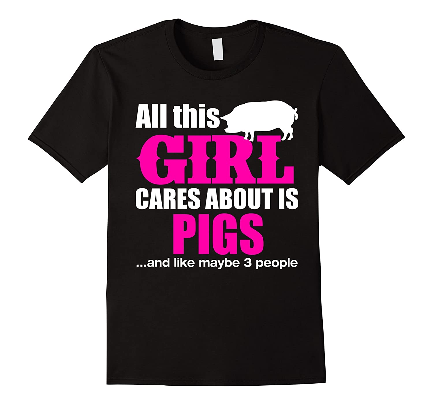 All This Girl Cares About Are Pigs T shirts Funny Gif-TD