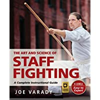 The Art and Science of Staff Fighting: A