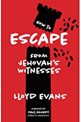 How to Escape From Jehovah's Witnesses Kindle Edition