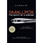 Smallpox: The Death of a Disease: The Inside Story of Eradicating a Worldwide Killer