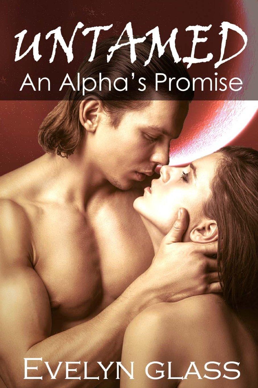 Untamed: An Alpha's Promise: Paranormal Werewolf Shifter Romance ebook