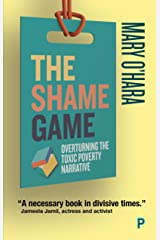 The Shame Game: Overturning the Toxic Poverty Narrative Kindle Edition