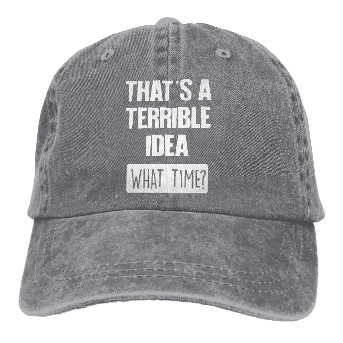 Thats A Terrible Idea What Time Men/&Women Adjustable Baseball Caps Yarn-Dyed Denim Trucker Cap