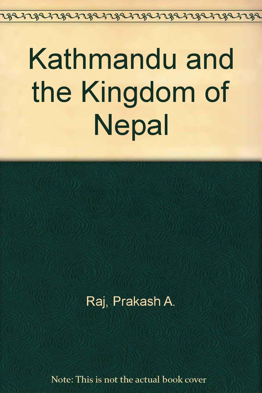 Kathmandu & the Kingdom of Nepal